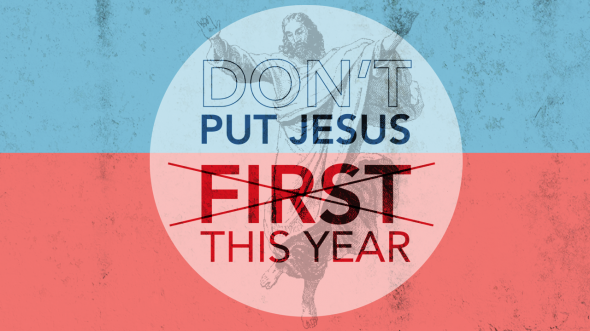 Don't Put Jesus First This Year