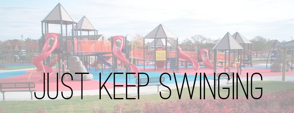 Just Keep Swinging Kid
