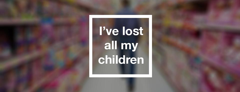 I've Lost All My Children